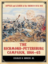 Cover The Richmond-Petersburg Campaign, 1864–65
