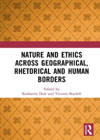 Cover Nature and Ethics Across Geographical, Rhetorical and Human Borders