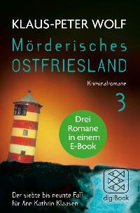 Cover Mörderisches Ostfriesland III. Ann Kathrin Klaasens siebter bis neunter Fall in einem E-Book