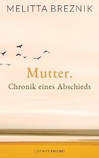Cover Mutter. Chronik eines Abschieds