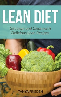 Cover Lean Diet: Get Lean and Clean with Delicious Lean Recipes