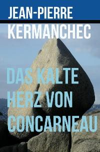 Cover Das kalte Herz von Concarneau