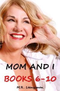 Cover Mom and I Books 6-10
