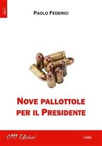 Cover Nove pallottole per il Presidente