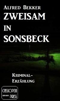 Cover Zweisam in Sonsbeck: Kriminal-Erzählung