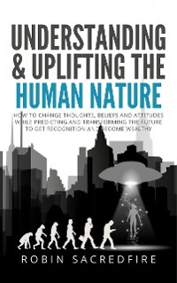 Cover Understanding & Uplifting the Human Nature