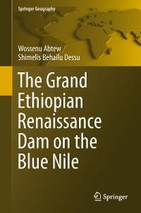 Cover The Grand Ethiopian Renaissance Dam on the Blue Nile