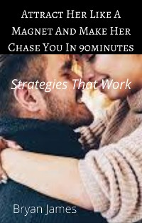 Cover Attract Her like A Magnet and Make Her Chase You In 60minutes