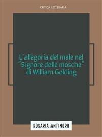 Cover L'allegoria del male nel Signore delle Mosche di William Golding