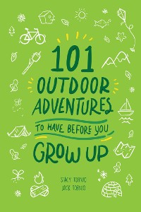 Cover 101 Outdoor Adventures to Have Before You Grow Up