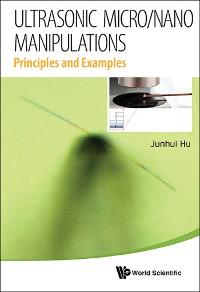 Cover Ultrasonic Micro/nano Manipulations: Principles And Examples