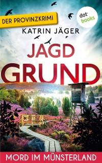 Cover Jagdgrund - Viktoria Latell ermittelt: Band 3
