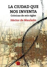 Cover La ciudad que nos inventa