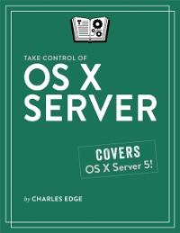 Cover Take Control of OS X Server