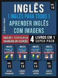 Cover Inglês ( Inglês Para Todos ) Aprender Inglês Com Imagens (Vol 16) Super Pack 4 livros em 1