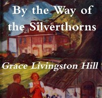 Cover By the Way of the Silverthorns
