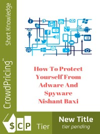 Cover How to Protect Yourself From Adware and Spyware