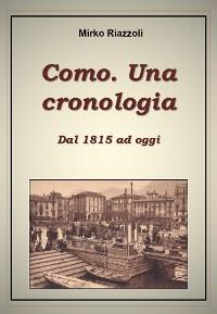 Cover Como. Una cronologia. Dal 1815 ad oggi