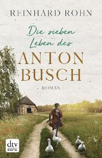 Cover Die sieben Leben des Anton Busch