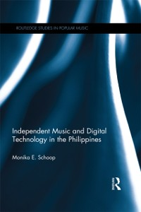 Cover Independent Music and Digital Technology in the Philippines