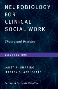 Cover Neurobiology For Clinical Social Work, Second Edition: Theory and Practice (Norton Series on Interpersonal Neurobiology)