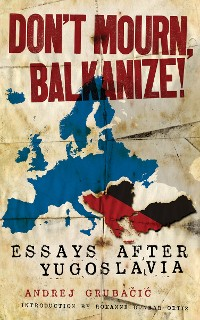 Cover Don't Mourn, Balkanize!