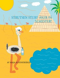 Cover Strutsen Sture åker på Semester!