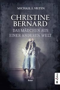 Cover Christine Bernard. Das Mädchen aus einer anderen Welt