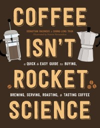 Cover Coffee Isn't Rocket Science
