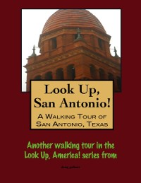 Cover Look Up, San Antonio! A Walking Tour of San Antonio, Texas