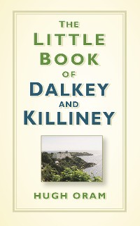 Cover The Little Book of Dalkey and Killiney