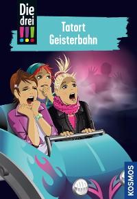 Cover Die drei !!!, 67, Tatort Geisterbahn (drei Ausrufezeichen)