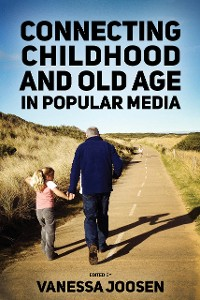 Cover Connecting Childhood and Old Age in Popular Media