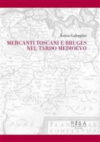 Cover Mercanti Toscani e Bruges nel tardo medioevo