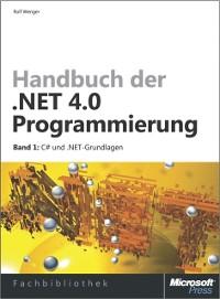 Cover Handbuch der .NET 4.0-Programmierung. Band 1: C# 2010 und .NET-Grundlagen
