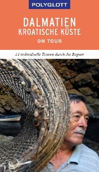 Cover POLYGLOTT on tour Reiseführer Dalmatien Kroatische Küste