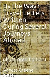 Cover By the Way: Travel Letters Written During Several Journeys Abroad