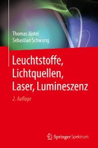 Cover Leuchtstoffe, Lichtquellen, Laser, Lumineszenz