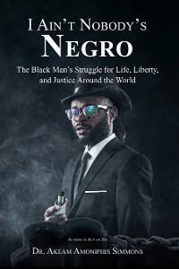 Cover I Ain't Nobody's Negro