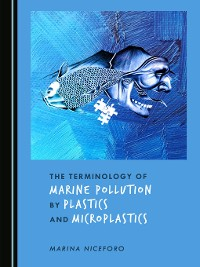 Cover The Terminology of Marine Pollution by Plastics and Microplastics