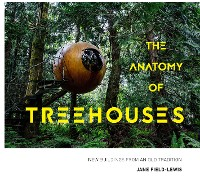 Cover The Anatomy of Treehouses