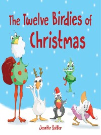 Cover The Twelve Birdies of Christmas