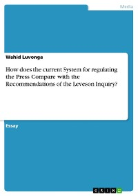 Cover How does the current System for regulating the Press Compare with the Recommendations of the Leveson Inquiry?
