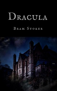 Cover Bram Stoker: Dracula (English Edition)