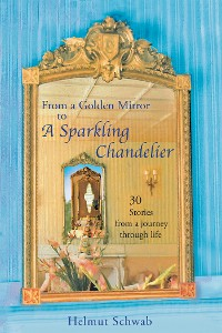 Cover From a Golden Mirror to a Sparkling Chandelier