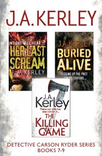 Cover Detective Carson Ryder Thriller Series Books 7-9: Buried Alive, Her Last Scream, The Killing Game