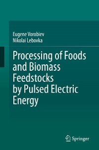 Cover Processing of Foods and Biomass Feedstocks by Pulsed Electric Energy