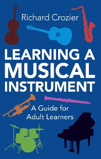 Cover Learning a Musical Instrument