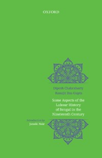 Cover Some Aspects of Labour History of Bengal in the Nineteenth Century