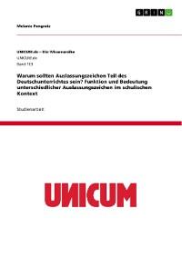 Cover Warum sollten Auslassungszeichen Teil des Deutschunterrichtes sein? Funktion und Bedeutung unterschiedlicher Auslassungszeichen im schulischen Kontext